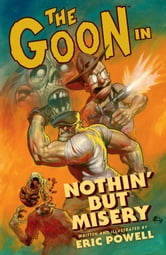 The Goon: Volume 1: Nothin' But Misery (2nd edition) ebook by Eric Powell