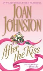 After the Kiss ebook by Joan Johnston