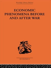 Economic Phenomena Before and After War - A Statistical Theory of Modern Wars ebook by Slavko Secerov