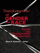 Transformations of Gender and Race ebook by Rhea Almeida