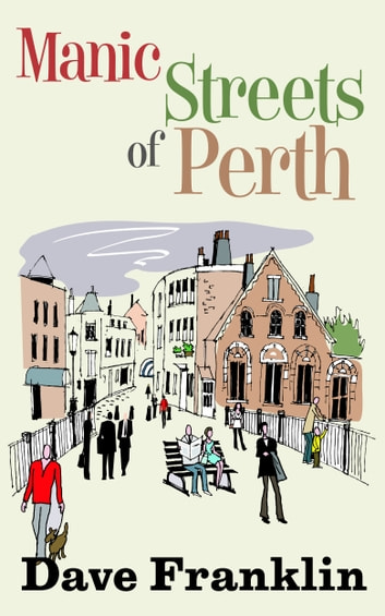 Manic Streets of Perth: An Australian Comedy ebook by Dave Franklin