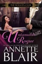 Untamable Rogue ebook by Annette Blair
