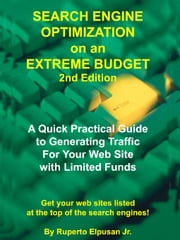 Search Engine Optimization on an Extreme Budget, 2nd Edition ebook by Elpusan, Ruperto