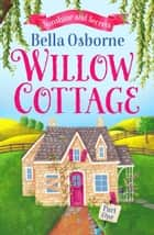 Willow Cottage – Part One: Sunshine and Secrets (Willow Cottage Series) ebook by