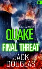 Quake: Final Threat eBook by Jack Douglas