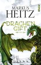 Drachengift - Roman ebook by Markus Heitz
