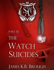 The Watch Suicides - Part 3 ebook by James K. B. Brough