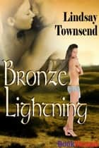 Bronze Lightning ebook by Lindsay Townsend