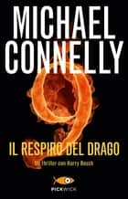Il respiro del drago ebook by Michael Connelly