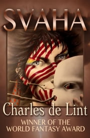 Svaha ebook by Charles de Lint