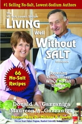 Living Well Without Salt 116 Recipe Addendum ebook by Donald A. Gazzaniga