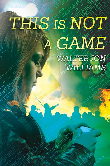 This is Not a Game ebook by Walter Jon Williams