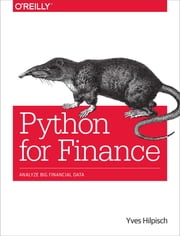 Python for Finance - Analyze Big Financial Data ebook by Hilpisch