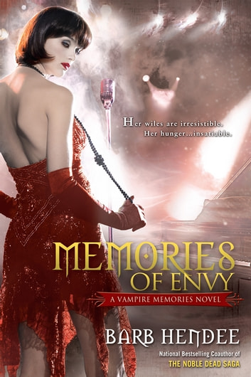 Memories of Envy - A Vampire Memories Novel ebook by Barb Hendee