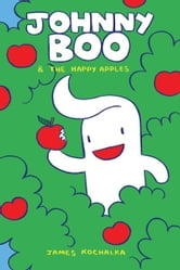 Johnny Boo Book 3: Happy Apples ebook by James Kochalka