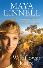 Wildflower Ridge ebook by Maya Linnell