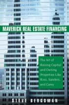Maverick Real Estate Financing ebook by Steve Bergsman