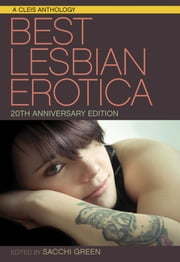Best Lesbian Erotica of the Year: 20th Anniversary Edition ebook by Sacchi Green