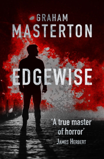 Edgewise - page-turning horror from a true master ebook by Graham Masterton