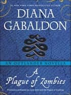 A Plague of Zombies: An Outlander Novella ebook by Diana Gabaldon