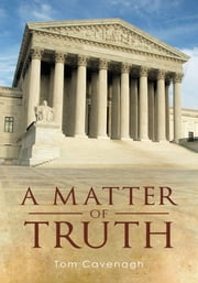 A Matter of Truth ebook by Tom Cavenagh