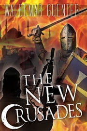 The New Crusades ebook by Waldemar Guenter