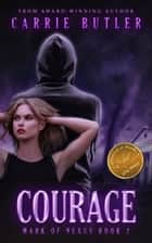 Courage ebook by Carrie Butler