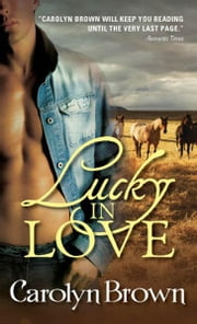 Lucky in Love ebook by Carolyn Brown