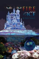Fire and Ice ebook by E.J. Sankey