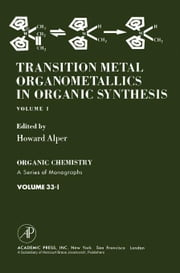 Transition metal Organometallics In Organic Synthesis ebook by Alper, Howard