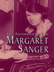 The Autobiography of Margaret Sanger ebook by Margaret Sanger