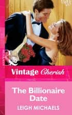 The Billionaire Date (Mills & Boon Vintage Cherish) ebook by Leigh Michaels