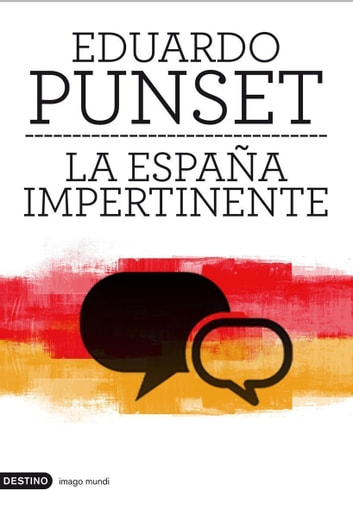 La España impertinente - Un país entero frente a su mayor reto ebook by Eduardo Punset