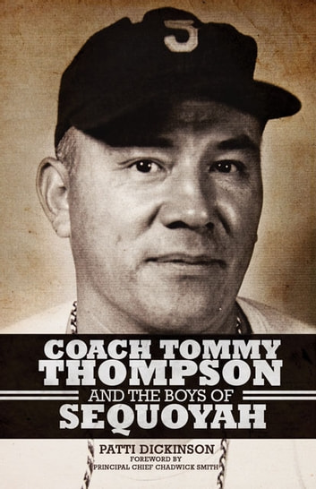 Coach Tommy Thompson and the Boys of Sequoyah ebook by Patti Dickinson