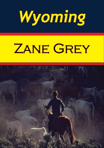 Wyoming ebook by Zane Gray