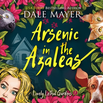 Arsenic in the Azaleas audiobook by Dale Mayer