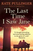 The Last Time I Saw Jane ebook by Kate Pullinger