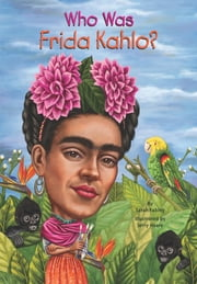 Who Was Frida Kahlo? ebook by Sarah Fabiny,Jerry Hoare