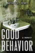 Good Behavior ebook by Nathan L. Henry