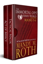 The Immortal Ops Series World Collection Books 5-6 - (Tactical Magik, Act of Mercy) ebook by Mandy M. Roth