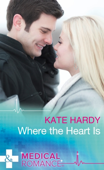 Where The Heart Is (Mills & Boon Medical) (24/7, Book 4) ebook by Kate Hardy