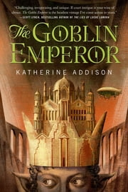 The Goblin Emperor ebook by Katherine Addison