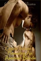 Gigolo Volume 1 Pleasuring An American Blonde ebook by Christina Williams