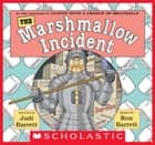 The Marshmallow Incident ebook by Judi Barrett, Ron Barrett