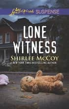Lone Witness ebook by Shirlee McCoy