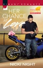Her Chance at Love ebook by Nicki Night