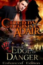 Edge of Danger Enhanced ebook by Cherry Adair