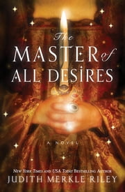 Master of All Desires ebook by Judith Merkle Riley