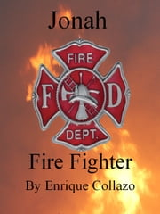 Jonah: Firefighter ebook by Enrique Collazo