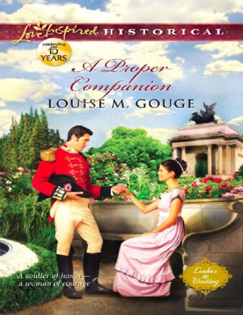 A Proper Companion (Mills & Boon Love Inspired Historical) (Ladies in Waiting, Book 1) ebook by Louise M. Gouge